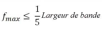 Formule de la fréquence maximum en rapport avec la largeur de bande